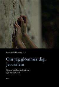 om-jag-glommer-dig-jerusalem-moten-mellan-judendom